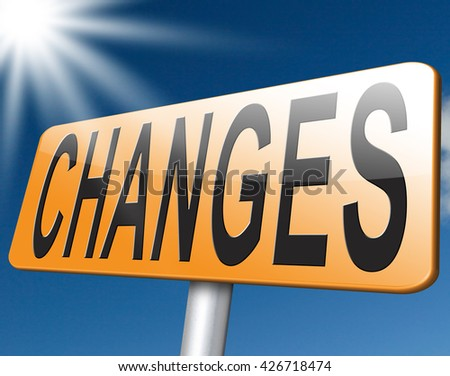 changes ahead sign, take different direction change and improvement. A positive evolution to improve the world and progress.