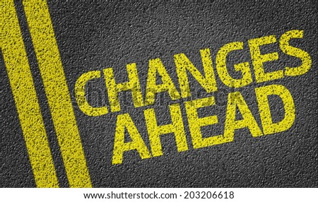 Changes Ahead written on the road - stock photo