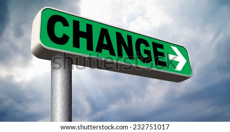 changes road sign going different direction change and improvement making thing better for the future positive evolution improve the world and your life now