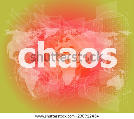 chaos word on business digital touch screen - stock photo