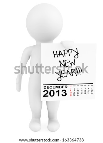 Character holding calendar December 2013 with Happy New Year Sign on a white background - stock photo
