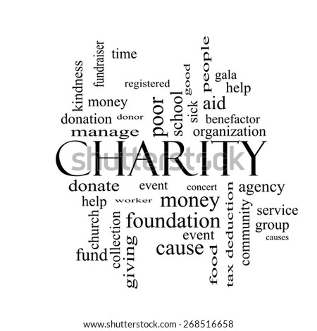 Charity Word Cloud Concept black and white with great terms such as donate, time, money, food and more. - stock photo