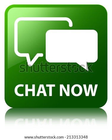 Chat now glossy green reflected square button - stock photo