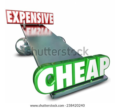 Cheap Vs Expensive 3d Words on a scale or balance to illustrate or compare prices or costs to find the best deal, bargain or value - stock photo