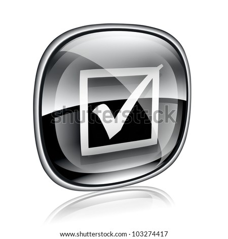 check icon black glass, isolated on white background.