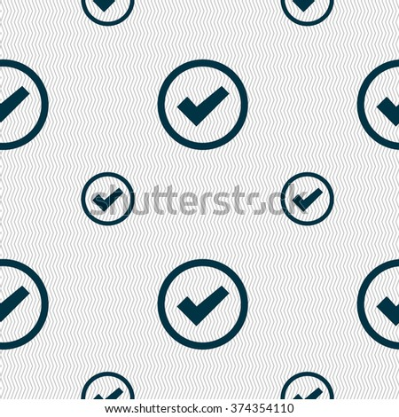 Check mark sign icon . Confirm approved symbol. Seamless pattern with geometric texture. illustration - stock photo