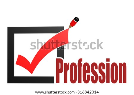 Check mark with profession word image with hi-res rendered artwork that could be used for any graphic design. - stock photo