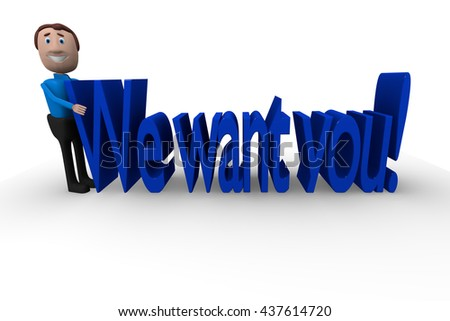 Cheerful businessman with the words We want you!, 3d rendering
