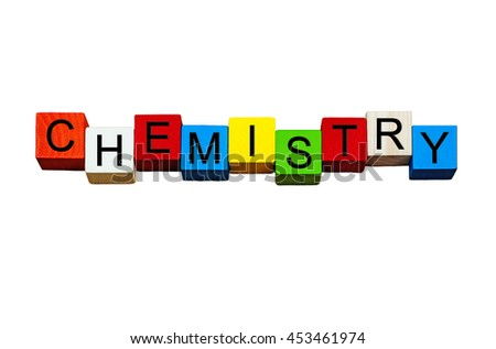 Chemistry - sign / banner / word, for chemistry, schools & education subject teaching - isolated on white background.