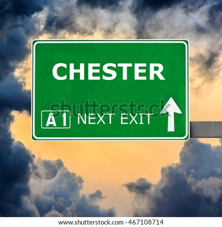 CHESTER road sign against clear blue sky