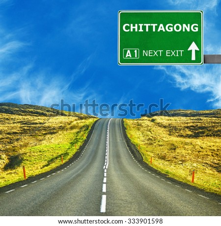 CHITTAGONG road sign against clear blue sky - stock photo