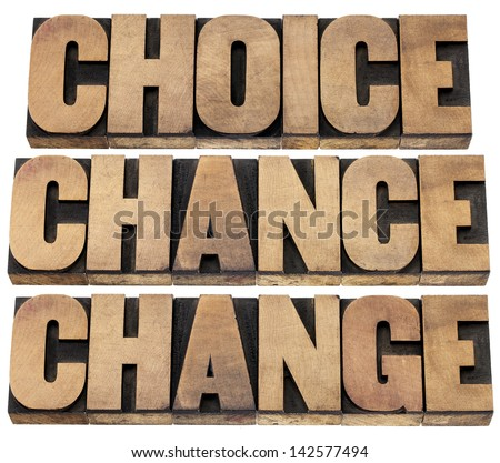 choice, chance and change words - 3 Cs in life concept  - isolated text in letterpress wood type