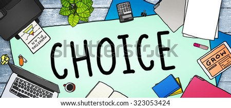 Choice Chance Opportunity Decision Alternative Concept - stock photo