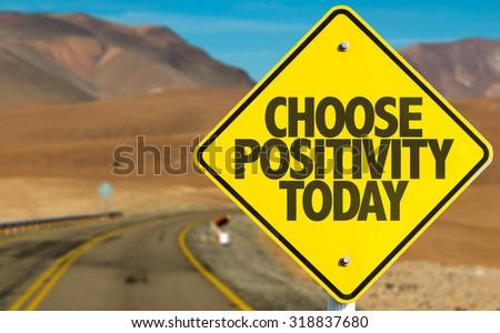 Choose Positivity Today sign on desert road - stock photo