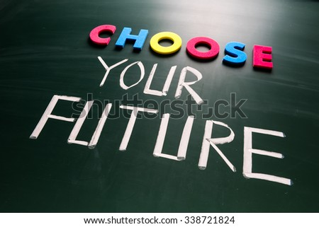 Choose your future concept, colorful words on blackboard - stock photo