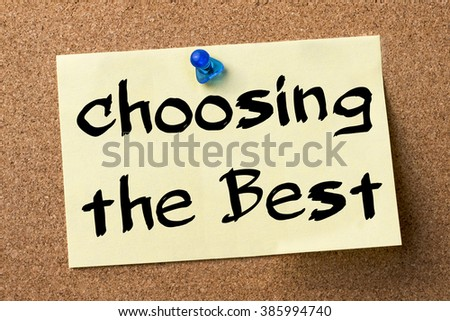choosing the Best - adhesive label pinned on bulletin board - horizontal image - stock photo
