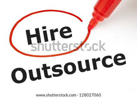 Choosing to Hire instead of Outsource. Hire selected with red marker. - stock photo