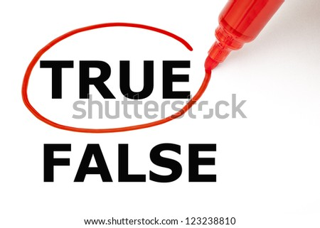 Choosing True instead of False. True selected with red marker. - stock photo