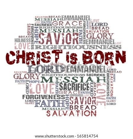 Christ is born Religious Words isolated on white  - stock photo