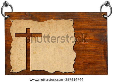 Christian Signboard - Parchment with Cross. Wooden signboard with christian cross cut in an old grungy or vintage parchment. Isolated on white background - stock photo