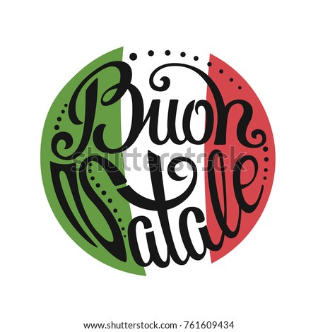 Christmas ball. Buon Natale greeting card. Italian flag, Handwriting lettering. Holiday background.New year template.Vintage typography design
