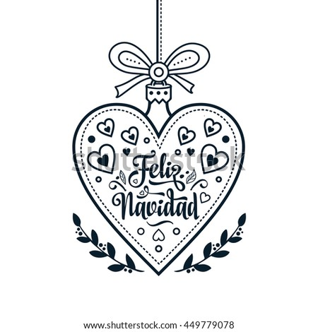 Christmas ball. Winter toy. Holiday decoration. Festive message in Spanish - Feliz Navidad. Best for greeting card, Congratulation, xmas party. Heart and flowers. Monochrome - stock photo