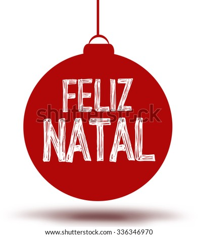 Christmas card with typography bubble. Text: Feliz Natal (Portuguese) - stock photo