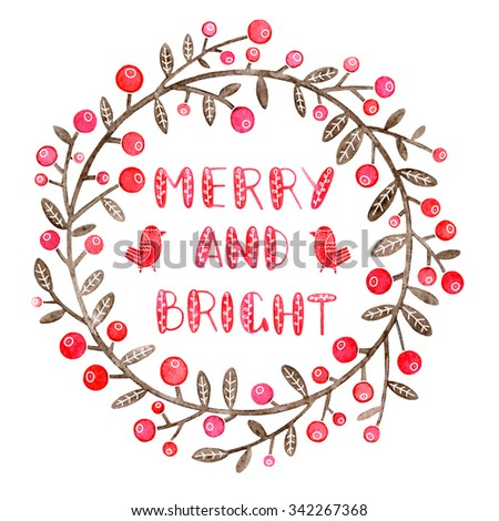 Christmas greeting card with wreath of holly on white background. Christmas holly wreath illustration. Merry and bright typography design. Merry and bright hand drawn lettering. - stock photo