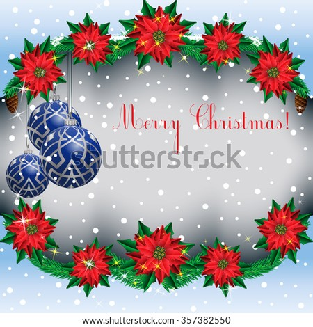 Christmas  snowy background frame with fir branches and flowers poinsettia and Christmas blue balls. Rasterized version. - stock photo
