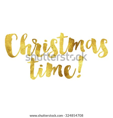 Christmas time written in gold leaf font - stock photo
