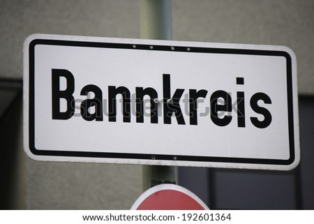 "CIRCA APRIL 2014 - BERLIN: a sign ""Bannkreis"" which means the area of about 1 kilimeter around the German parliament in which no public demonstrations may take place, Berlin."