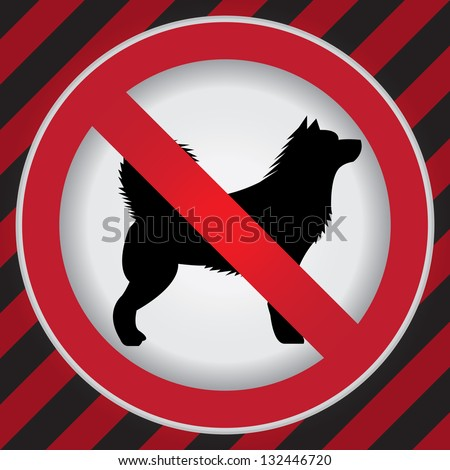 Circle prohibited sign for no dog or no animal sign in caution zone