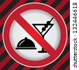 Circle Prohibited Sign For No Eating and Drinking Sign in Caution Zone Dark and Red Background - stock vector