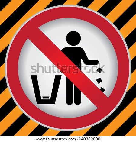 Circle Prohibited Sign For No Littering, Please Use A Trash Can or Please Keep Area Clean Concept Present By No Littering Sign in Caution Zone Dark and Yellow Background - stock photo