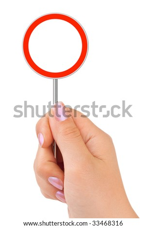 Circle traffic sign in hand isolated on white background - stock photo