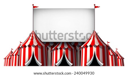 Circus sign as a group of big top carnival tents with a  large blank billboard as a fun entertainment icon for a theatrical celebration or party festival isolated on a white background. - stock photo