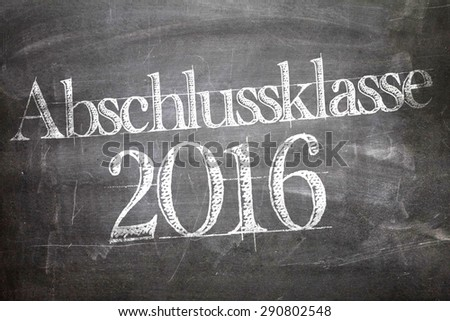 Class of 2016 (in German) written on a chalkboard - stock photo