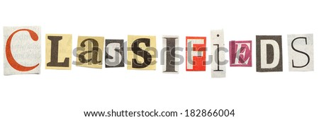 Classifieds - words composed from isolated, cutout newspaper letters. - stock photo