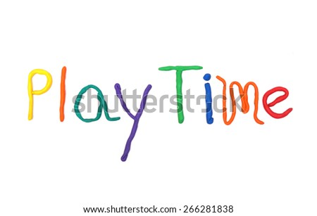 clay for children on isolated background saying play time - stock photo
