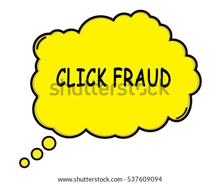CLICK FRAUD speech thought bubble cloud text yellow.