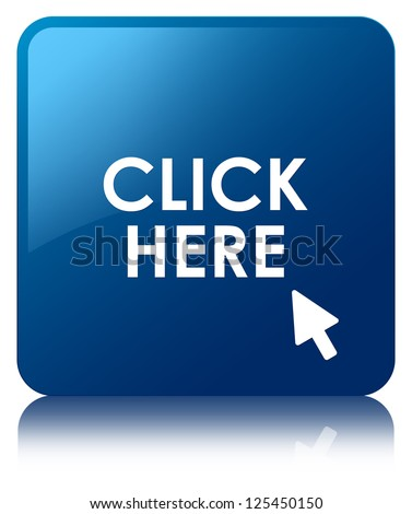 Click here glossy blue reflected square button - stock photo