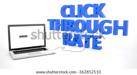 Click Through Rate - laptop notebook computer connected to a word on white background. 3d render illustration.