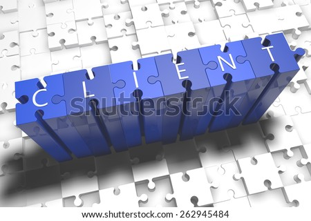 Client - puzzle 3d render illustration with block letters on blue jigsaw pieces  - stock photo