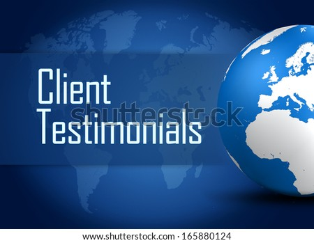 Client Testimonials concept with globe on blue background - stock photo