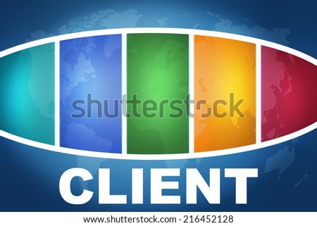 Client text illustration concept on blue background with colorful world map - stock photo