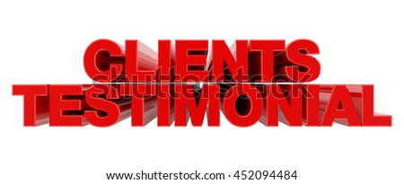 CLIENTS TESTIMONIAL red word on white background illustration 3D rendering