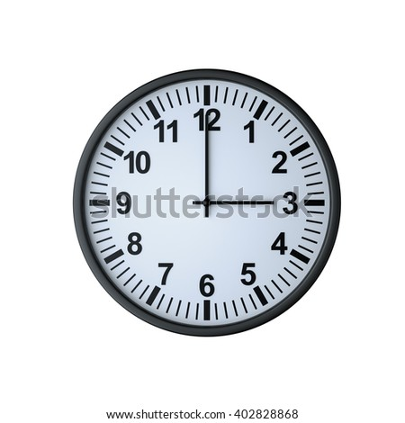 Clock face showing three o'clock , isolated on white , 3d rendering - stock photo