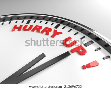 Clock with words hurry up on its face