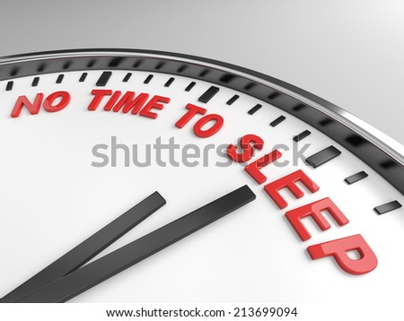 Clock with words no time to sleep on its face - stock photo