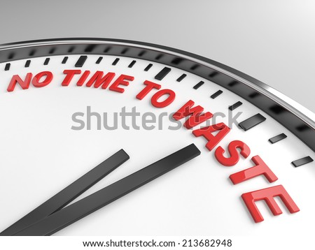 Clock with words no time to waste on its face - stock photo